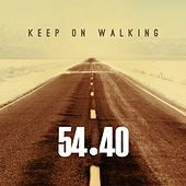 Keep on Walking by 54-40