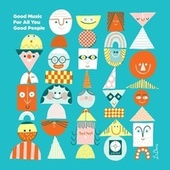 Good Music For All You Good People by Various Artists