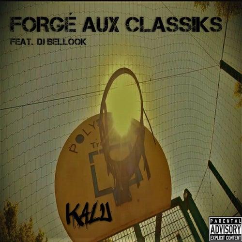 Forgé aux classiks by Kalu