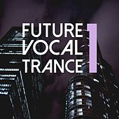 Future Vocal Trance, Vol. 1 by Various Artists