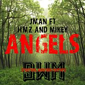 Angels (feat. Hmz & Mikey) by J. Man