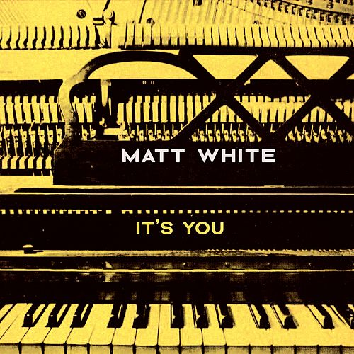 It's You by Matt White