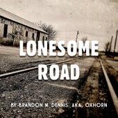 Lonesome Road by Brandon M. Dennis