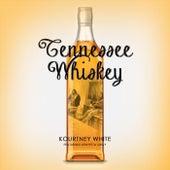 Tennesee Whiskey (feat. Kenyetta Gray) by Kourtney White