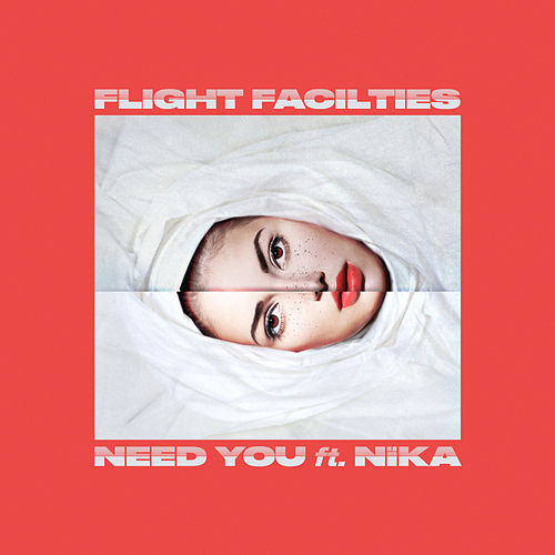 Need You by Flight Facilities