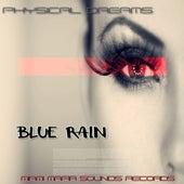 Blue Rain by Physical Dreams