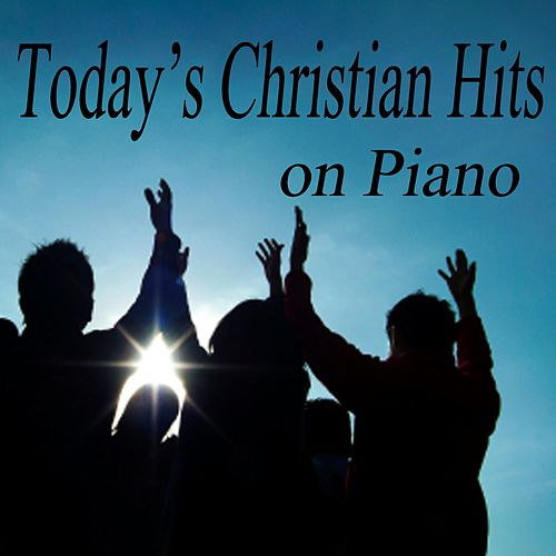 Today's Christian Hits on Piano by The O'Neill Brothers Group