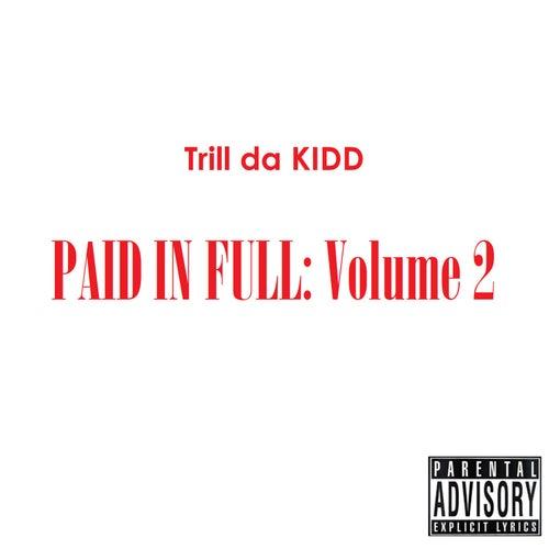Paid in Full, Volume 2 by Trill da KIDD