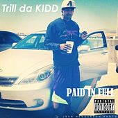 Paid in Full by Trill da KIDD