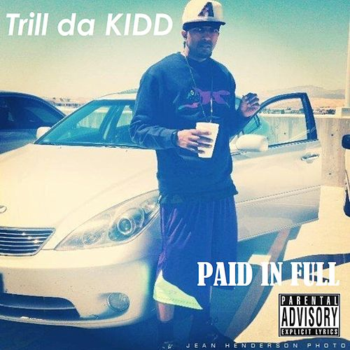 Paid in Full by Trill da KIDD