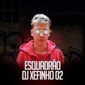 Esquadrão DJ Xefinho 02 de DJ Xefinho