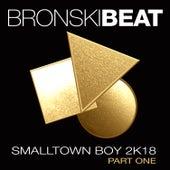 Smalltown Boy 2k18 Part 1 von Bronski Beat