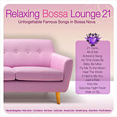 Relaxing Bossa Lounge 21 by Various Artists