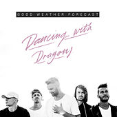 Dancing with Dragons de Good Weather Forecast