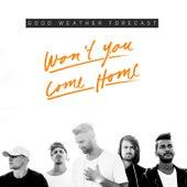Won't You Come Home de Good Weather Forecast