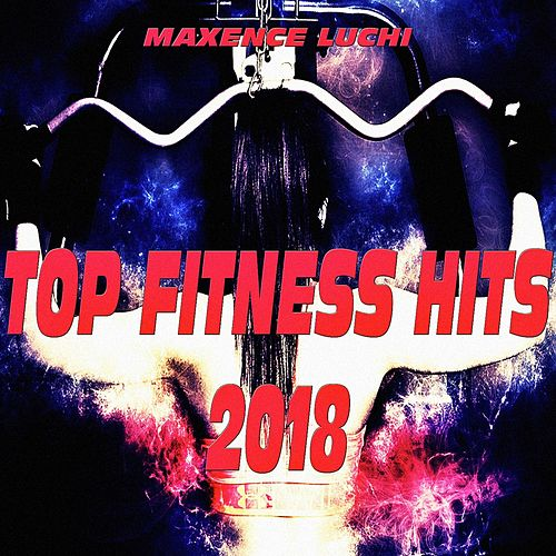 Top Fitness Hits 2018 de Maxence Luchi