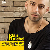 Ve'eem Tavo'ee Elay (And If You Will Come to Me) by Idan Raichel