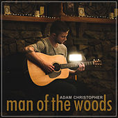 Man of the Woods (Acoustic) by Adam Christopher