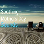Soothing Mothers Day Sounds di Various Artists