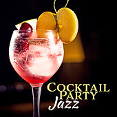 Cocktail Party Jazz (Smooth Jazz Instrumentals, Jazz Music, Groove Jazz, Lounge Music) de Various Artists