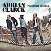 Playground Sessions de Adrian Clarck