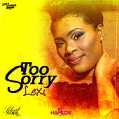 Too Sorry by Lexi