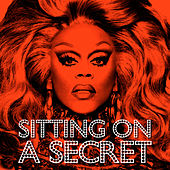 Sitting On A Secret by RuPaul