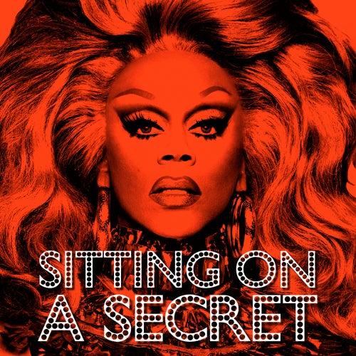 Sitting On A Secret by RuPaul