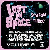 Lost in Space, Vol. 9: The Space Primevals / Visit to a Hostile Planet / Collision of Planets / And More (Television Soundtrack) by Various Artists