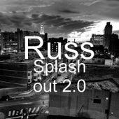 Splash out 2.0 von Russ