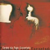 Cordel do Fogo Encantado by Cordel do Fogo Encantado