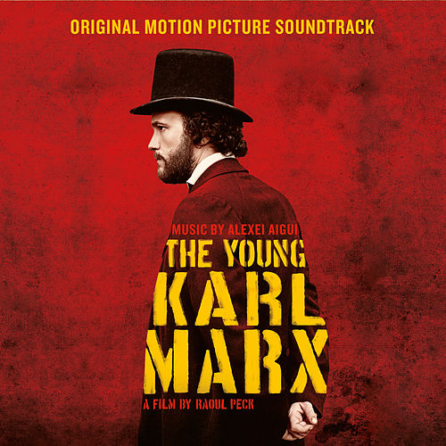 The Young Karl Marx (Original Motion Picture Soundtrack) by Alexei Aigui