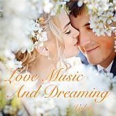 Love Music and Dreaming, Vol. 1 de Various Artists