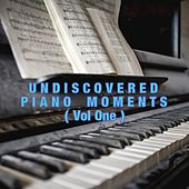 UNDISCOVERED PIANO MOMENTS (Vol 1) by Ease On Down