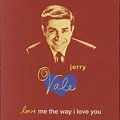 Love Me The Way I Love You de Jerry Vale