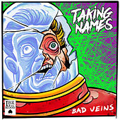 Bad Veins by Taking Names