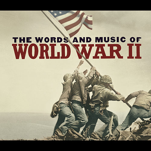 The Words And Music Of World War II by Various Artists