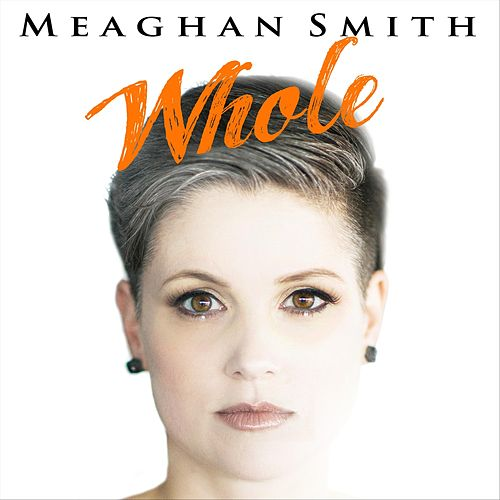 Whole by Meaghan Smith