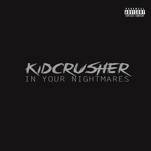In Your Nightmares by KidCrusher