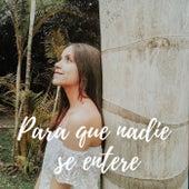 Para que nadie se entere de Laura Naranjo
