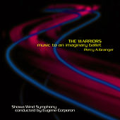 The Warriors Music to an Imaginary Ballet von Showa Wind Symphony