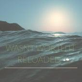 Wasn't Worth It (Reloaded) by Yancy El Jeffe