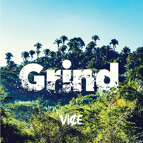 Grind by Vice