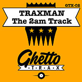 The 2am Track by Traxman