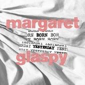Born Yesterday by Margaret Glaspy