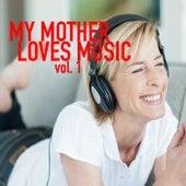 My Mum Loves Music, vol. 1 de Various Artists