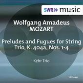 Mozart: Preludes & Fugues, K. 404a by Kehr Trio