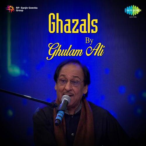 Ghazals by Ghulam Ali by Ghulam Ali