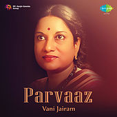 Parvaaz by Vani Jairam