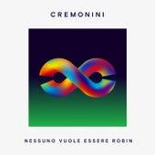 Nessuno Vuole Essere Robin de Cesare Cremonini